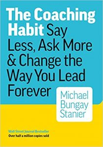 The Coaching Habit Book Cover